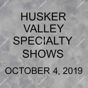 Husker Valley Specialty Shows 10-04-19 Friday