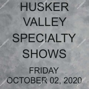 Husker Valley Specialty Shows 10-02-20 Friday
